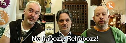 Ne habozz, Rehabozz!